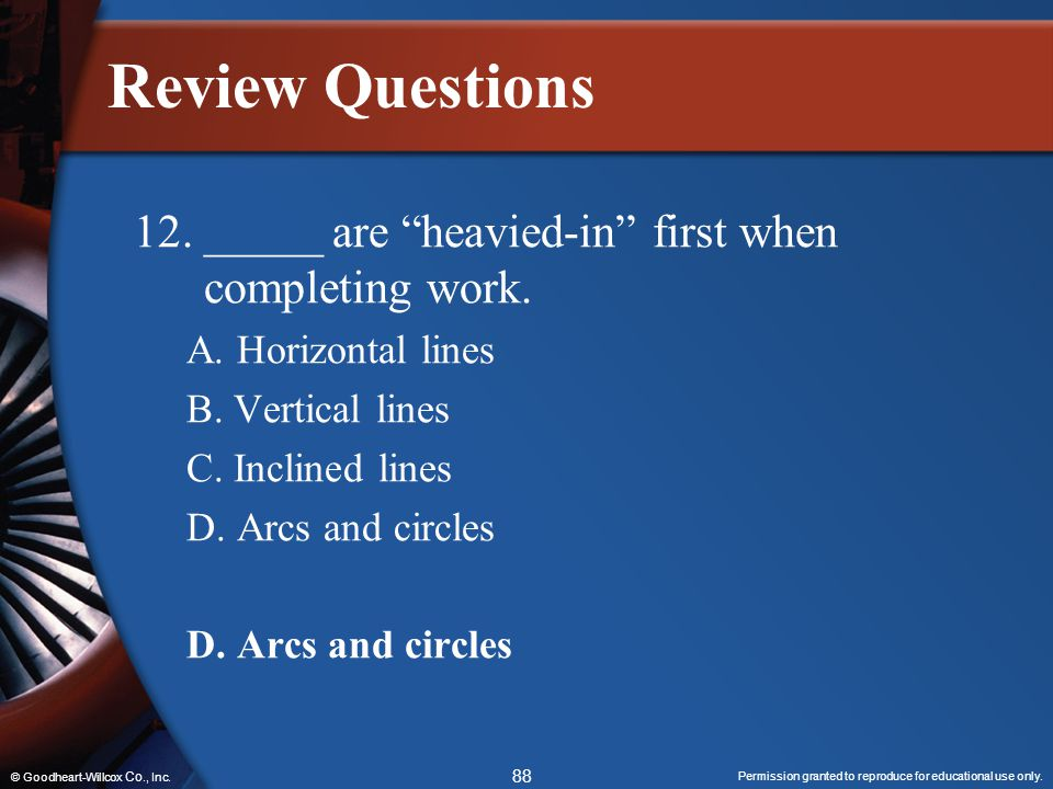 Review Questions 12. _____ are heavied-in first when completing work. A. Horizontal lines. B. Vertical lines.