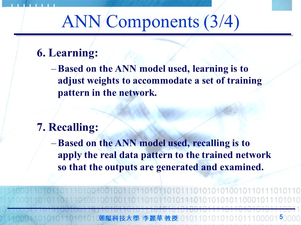 ANN Components (3/4) 6. Learning: 7. Recalling: