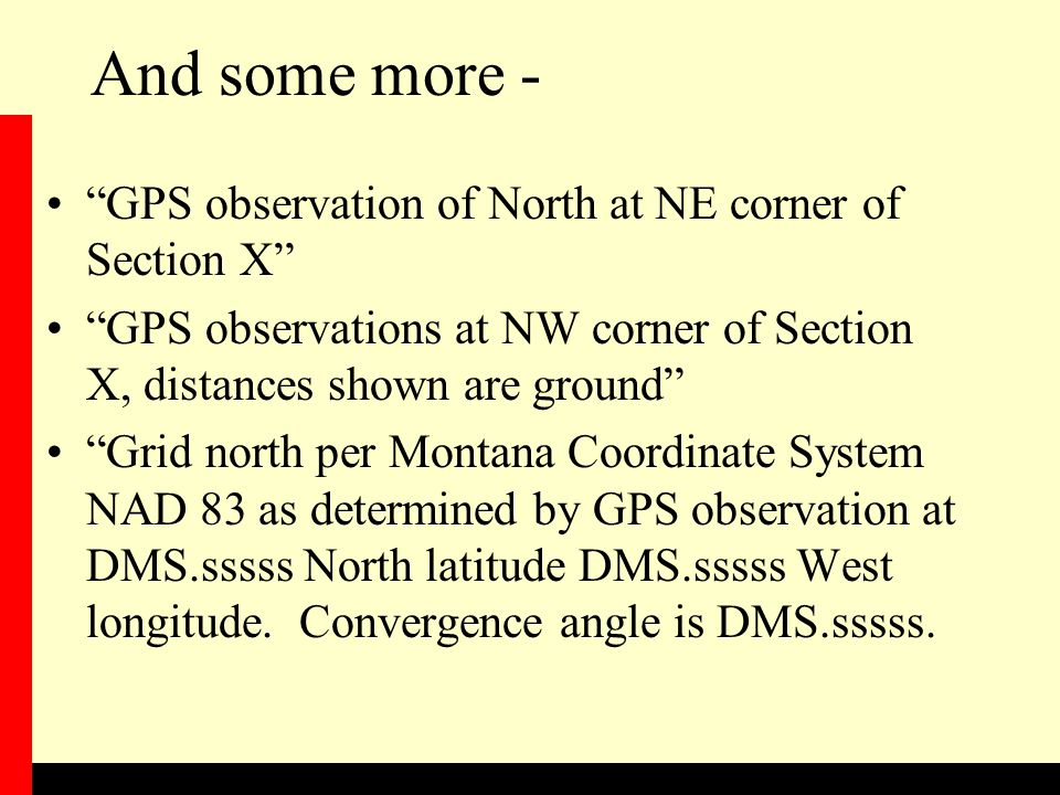 And some more - GPS observation of North at NE corner of Section X