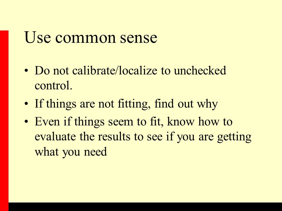 Use common sense Do not calibrate/localize to unchecked control.