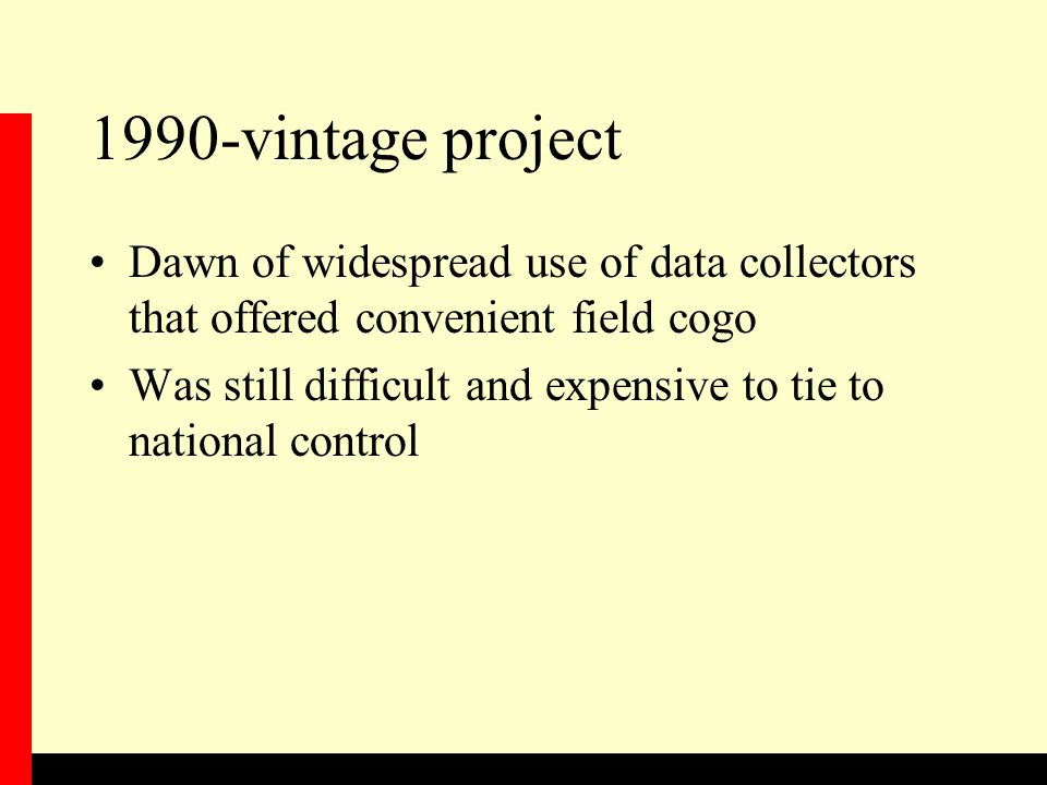 1990-vintage project Dawn of widespread use of data collectors that offered convenient field cogo.