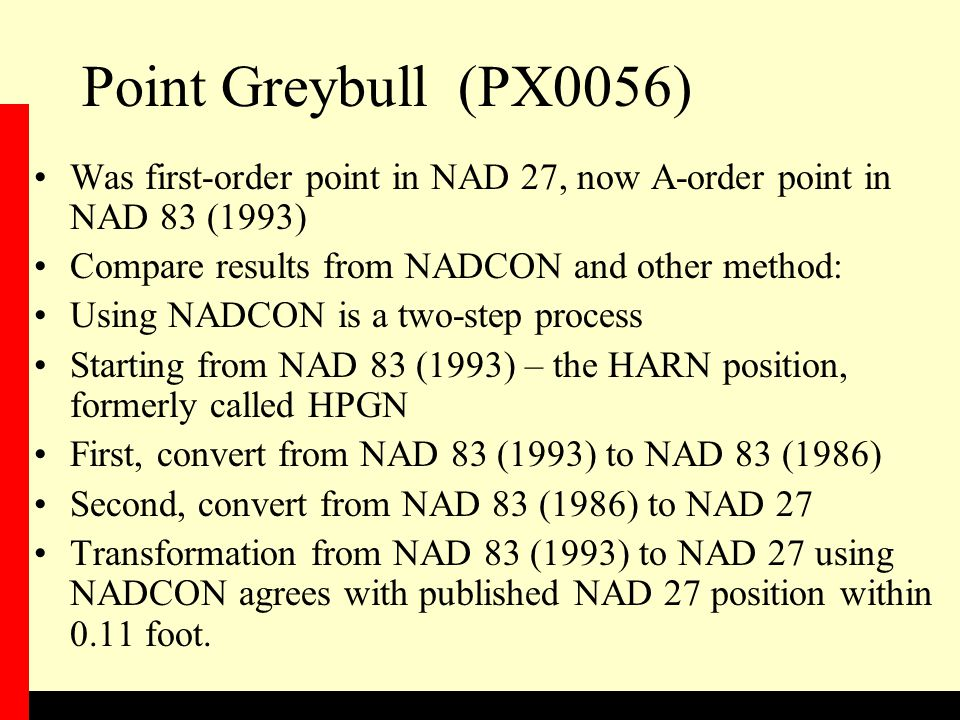Point Greybull (PX0056) Was first-order point in NAD 27, now A-order point in NAD 83 (1993) Compare results from NADCON and other method: