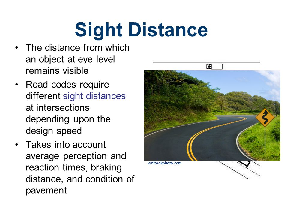 Road Design Civil Engineering and Architecture. Unit 3 – Lesson 3.4 – Site Considerations. Sight Distance.