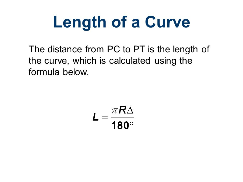 Road Design Civil Engineering and Architecture. Unit 3 – Lesson 3.4 – Site Considerations. Length of a Curve.