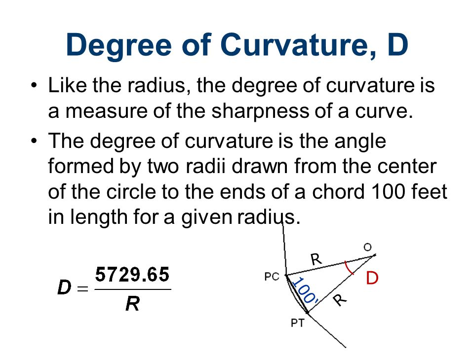 Road Design Civil Engineering and Architecture. Unit 3 – Lesson 3.4 – Site Considerations. Degree of Curvature, D.