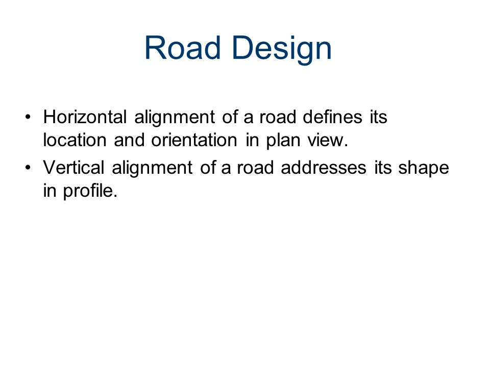 Road Design Civil Engineering and Architecture. Unit 3 – Lesson 3.4 – Site Considerations. Road Design.