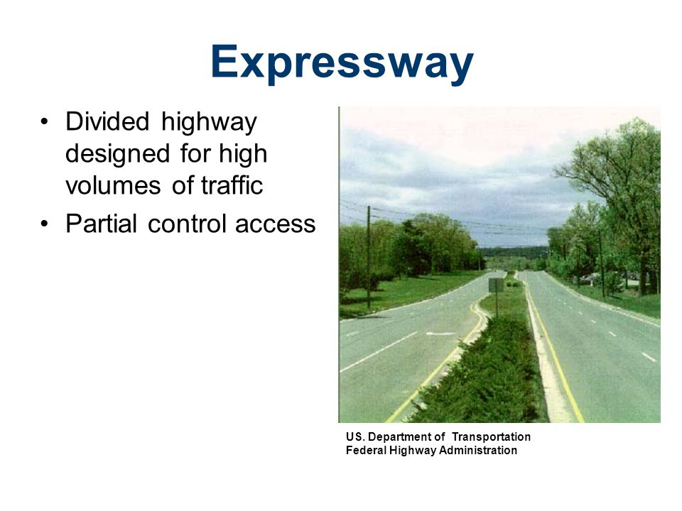 Expressway Divided highway designed for high volumes of traffic
