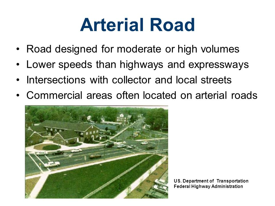 Arterial Road Road designed for moderate or high volumes