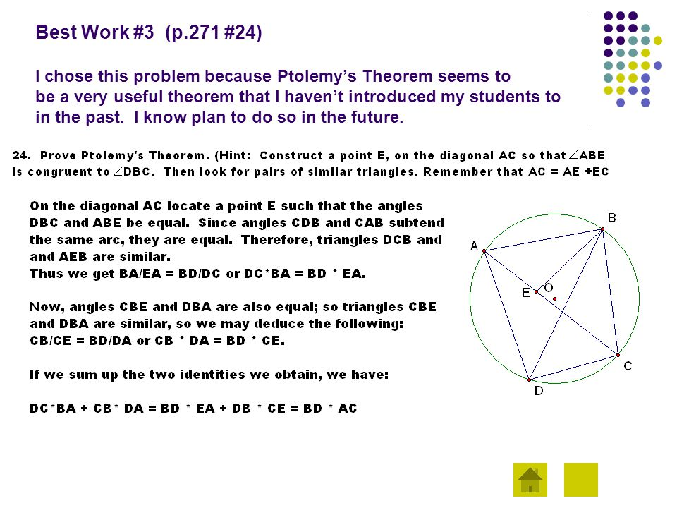 Best Work #3 (p.271 #24) I chose this problem because Ptolemy's Theorem seems to be a very useful theorem that I haven't introduced my students to in the past.