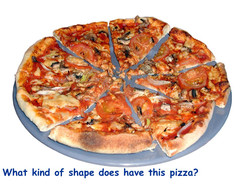 What kind of shape does have this pizza