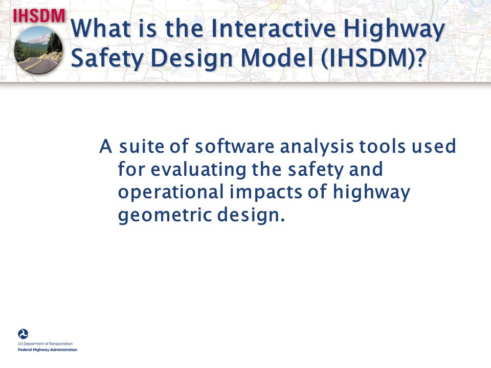 What is the Interactive Highway Safety Design Model (IHSDM)