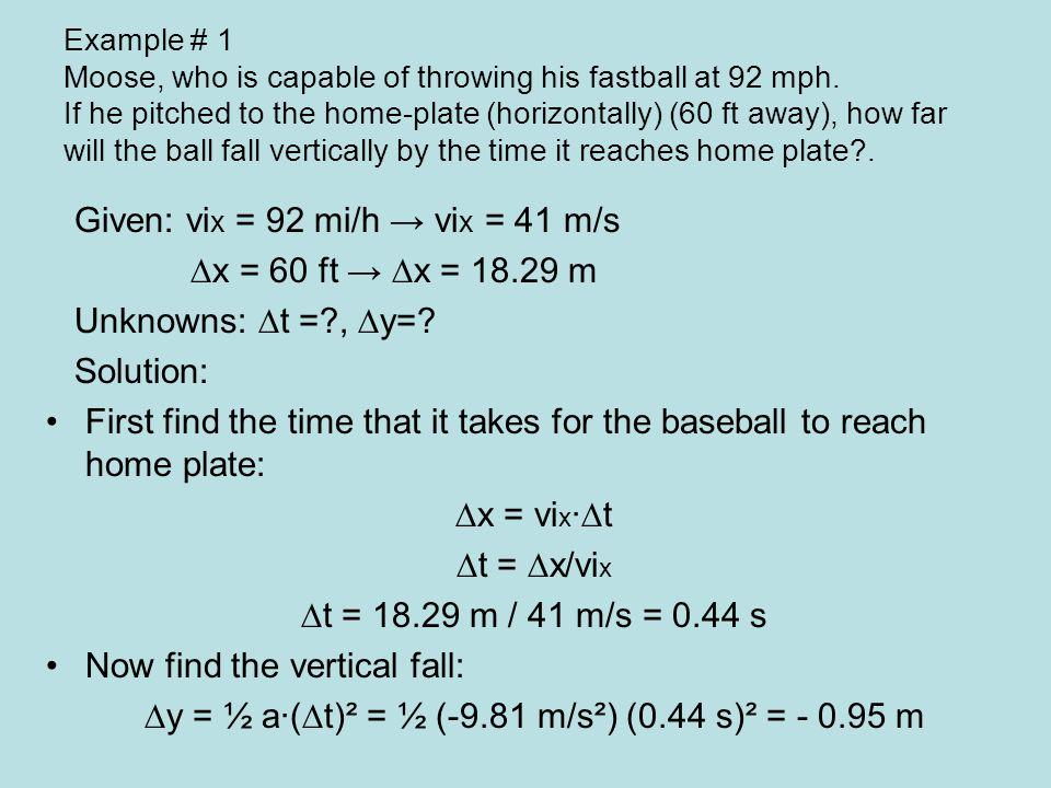 ∆y = ½ a∙(∆t)² = ½ (-9.81 m/s²) (0.44 s)² = - 0.95 m