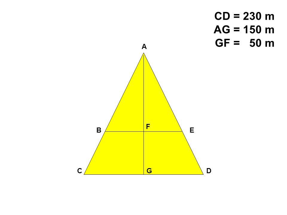 CD = 230 m AG = 150 m GF = 50 m A F B E C G D