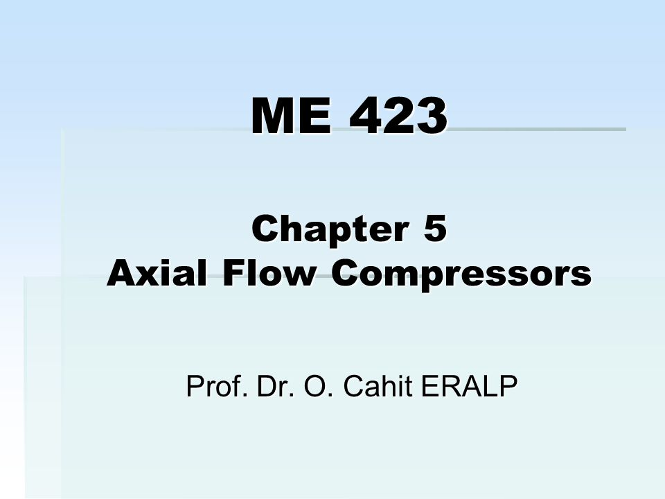ME 423 Chapter 5 Axial Flow Compressors