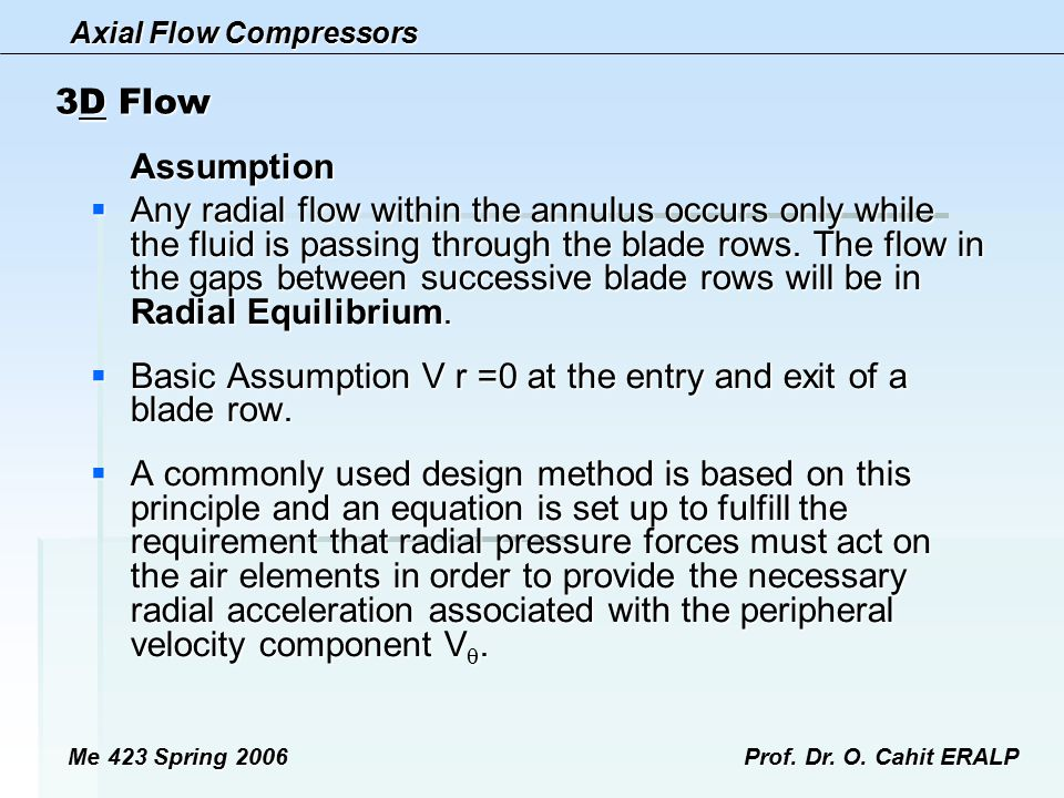 Basic Assumption V r =0 at the entry and exit of a blade row.
