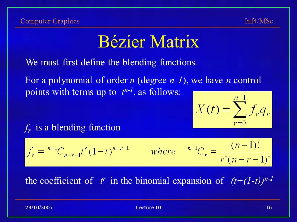 Bézier Matrix We must first define the blending functions.