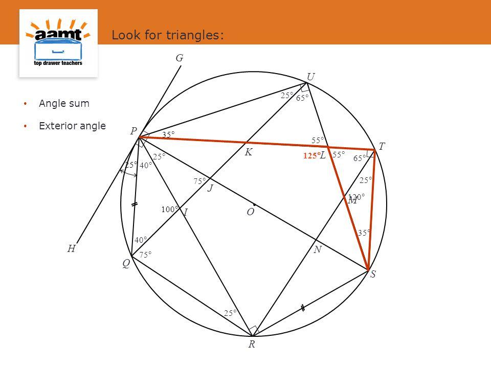 Look for triangles: G U P T K L J M I O H N Q S R Angle sum