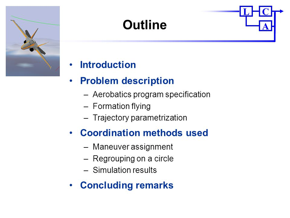 Outline Introduction Problem description Coordination methods used