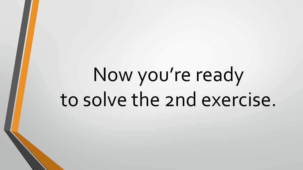 to solve the 2nd exercise.