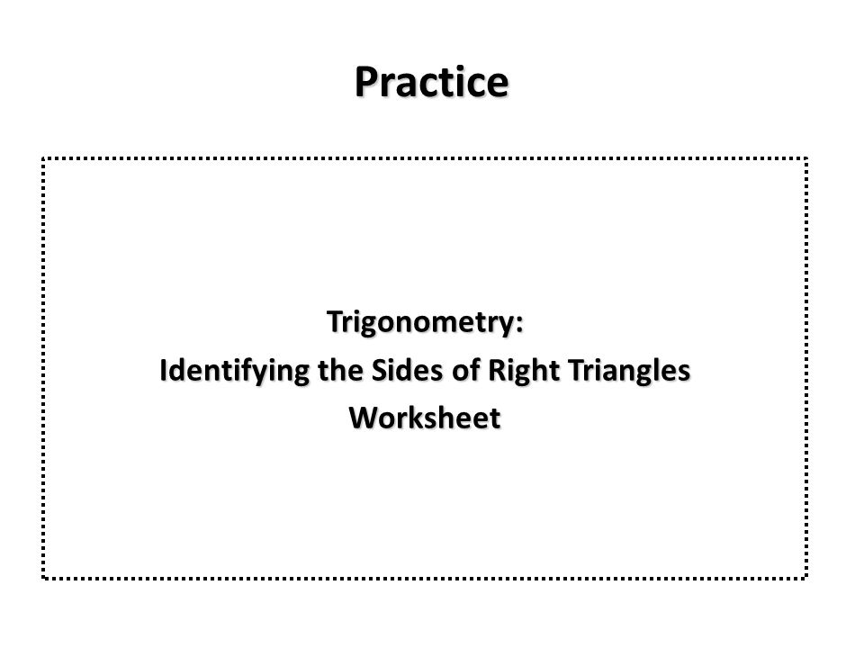 Trigonometry: Identifying the Sides of Right Triangles Worksheet