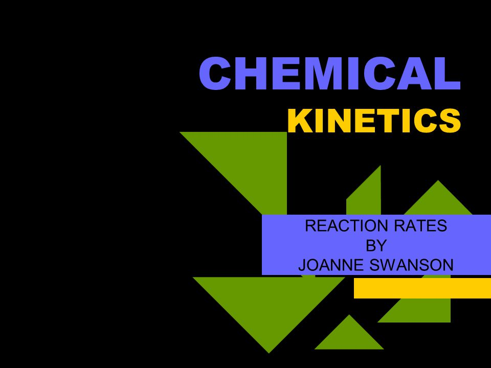 REACTION RATES BY JOANNE SWANSON