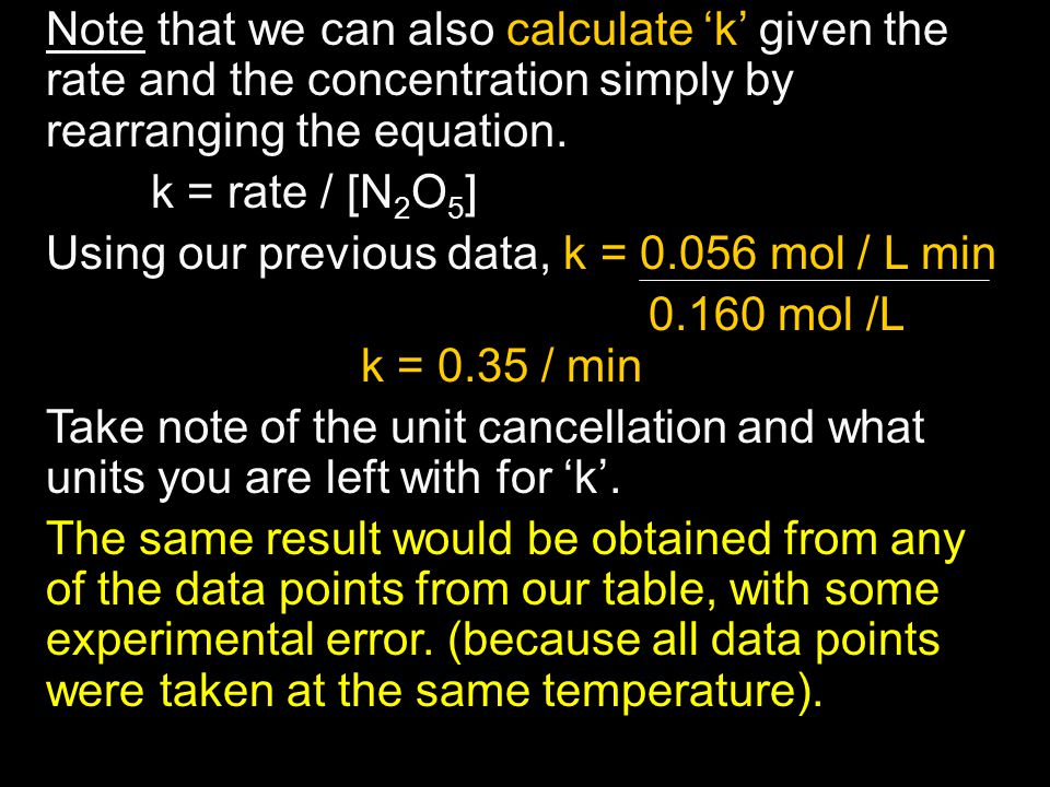 Note that we can also calculate 'k' given the rate and the concentration simply by rearranging the equation.