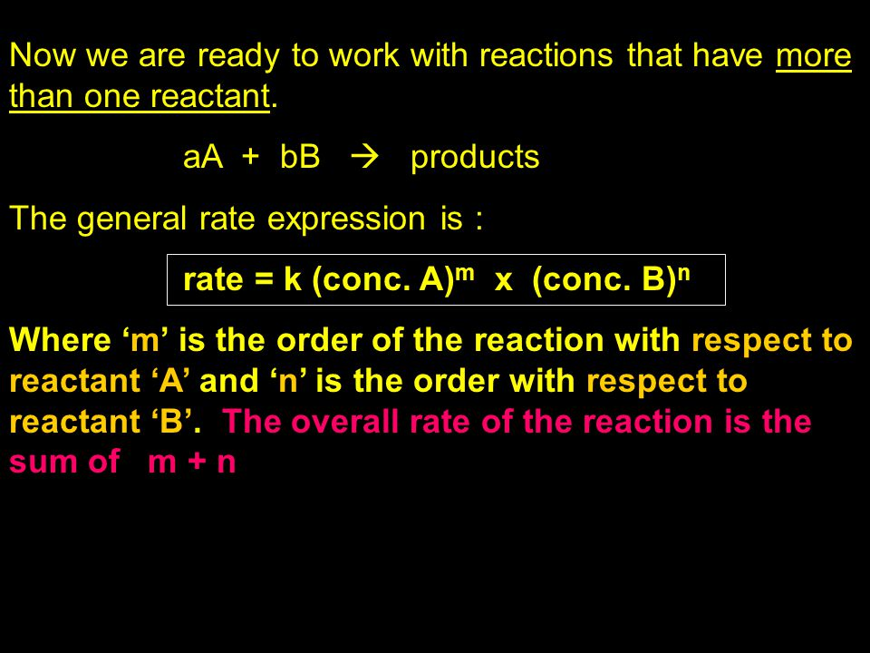 Now we are ready to work with reactions that have more than one reactant.