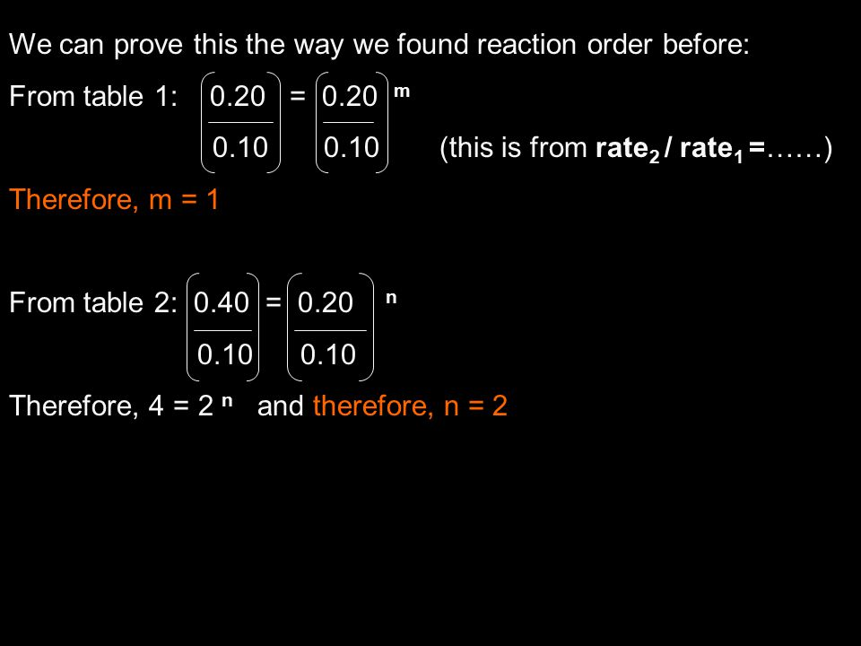 We can prove this the way we found reaction order before: