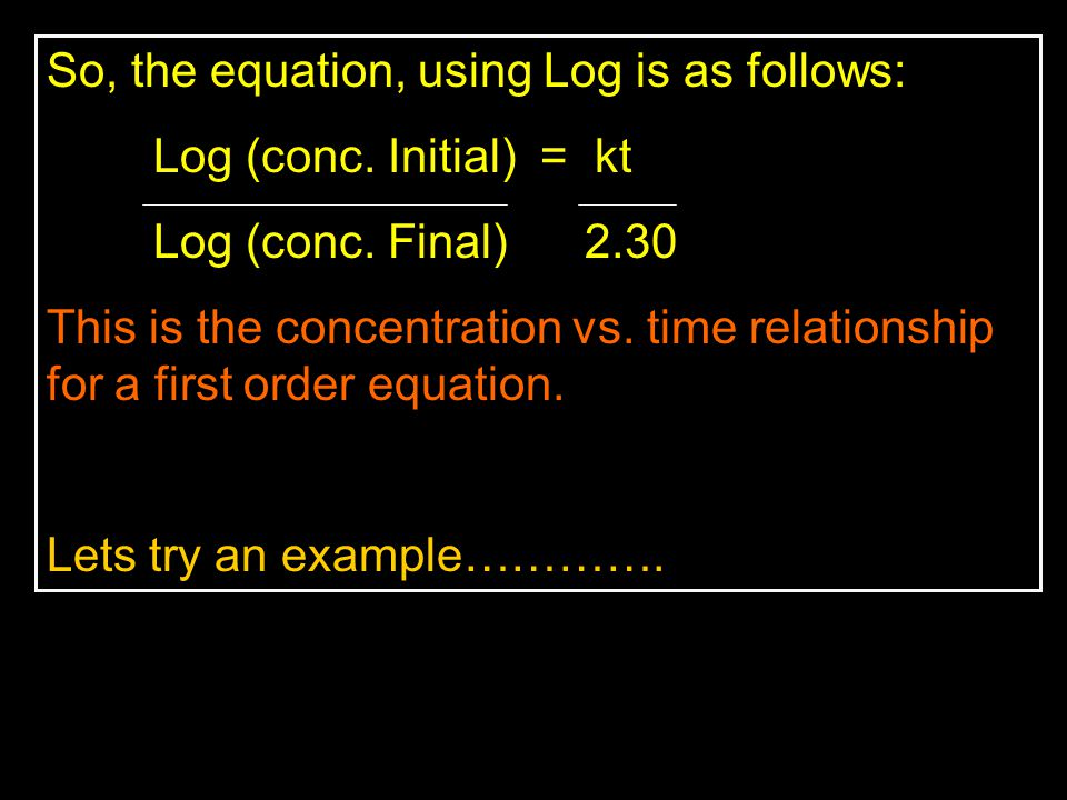 So, the equation, using Log is as follows: