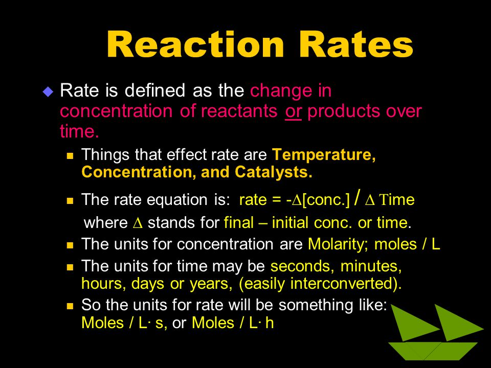 Reaction Rates Rate is defined as the change in concentration of reactants or products over time.