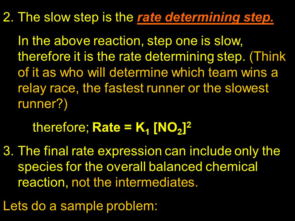 The slow step is the rate determining step.