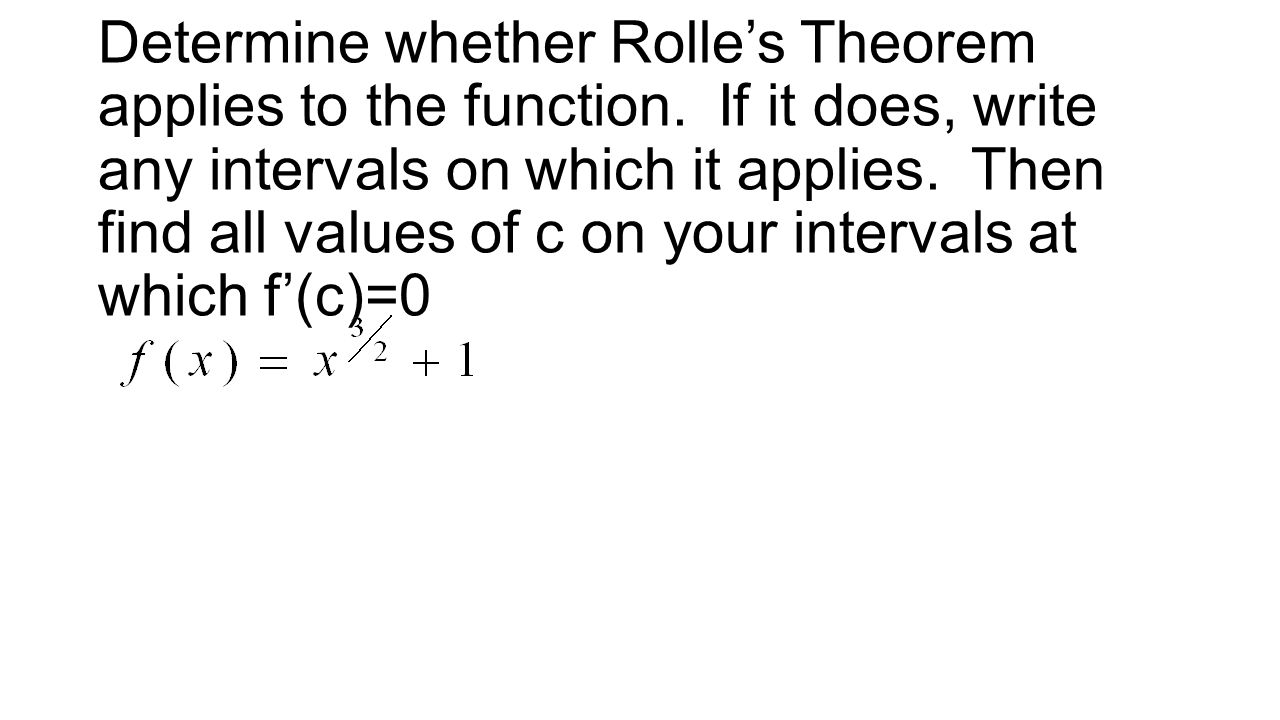 Determine whether Rolle's Theorem applies to the function