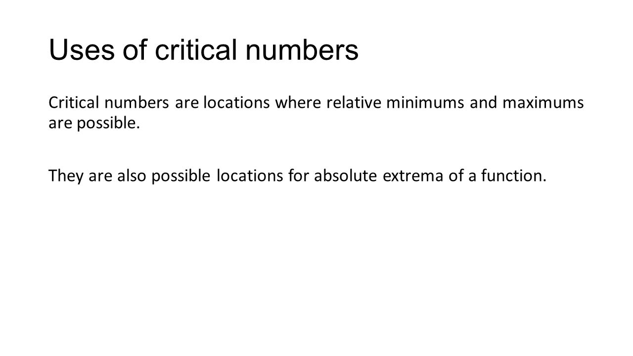 Uses of critical numbers