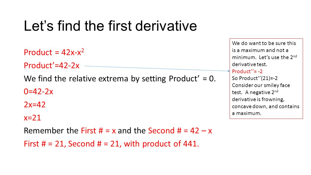 Let's find the first derivative