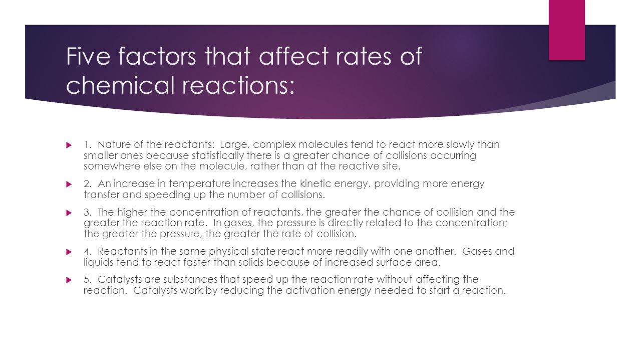 Five factors that affect rates of chemical reactions: