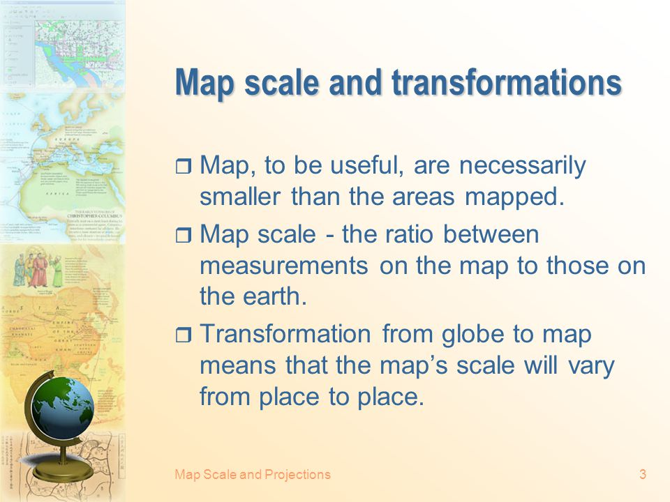 Map scale and transformations
