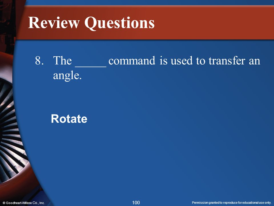 Review Questions 8. The _____ command is used to transfer an angle.