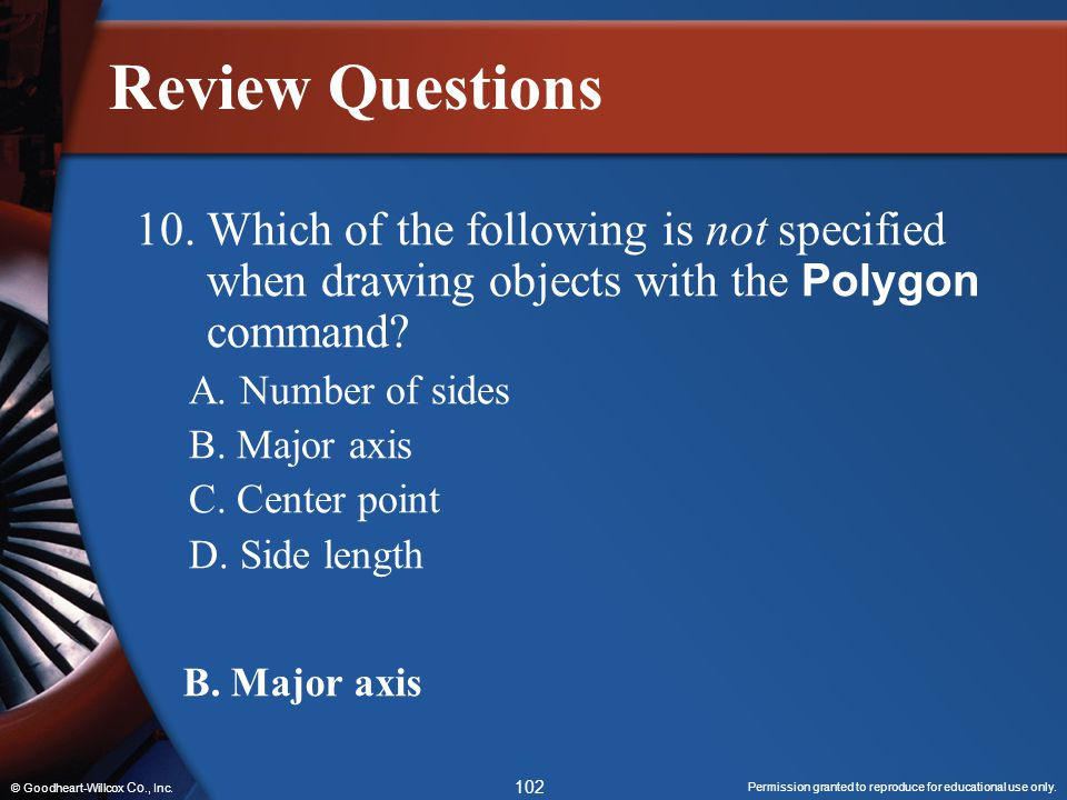 Review Questions 10. Which of the following is not specified when drawing objects with the Polygon command