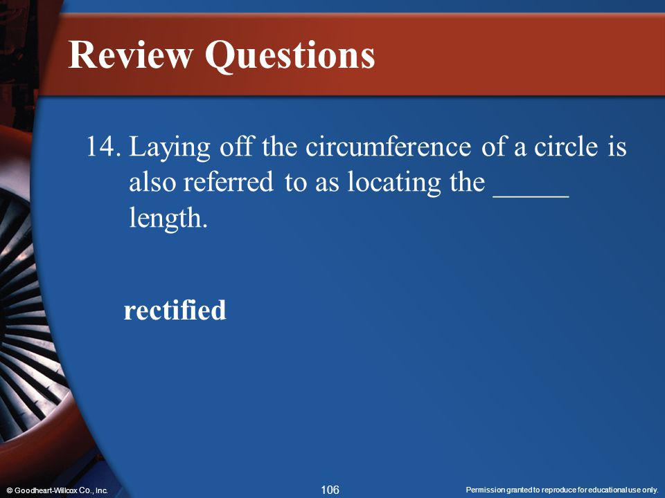 Review Questions 14. Laying off the circumference of a circle is also referred to as locating the _____ length.
