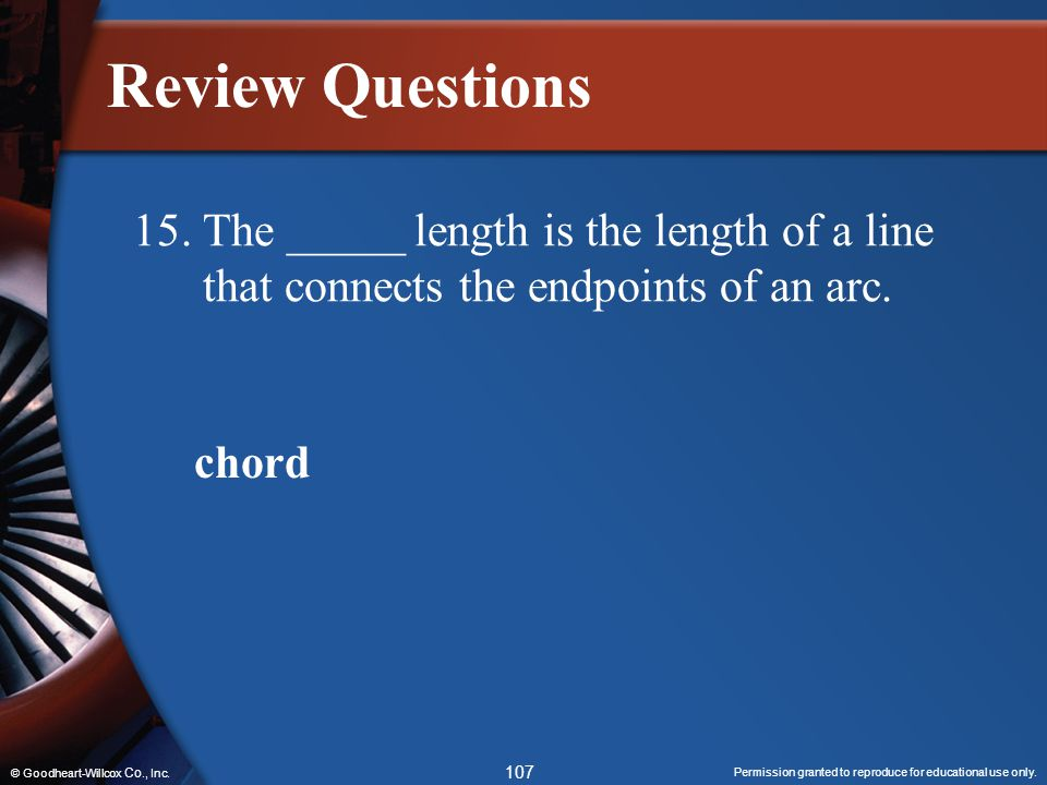 Review Questions 15. The _____ length is the length of a line that connects the endpoints of an arc.