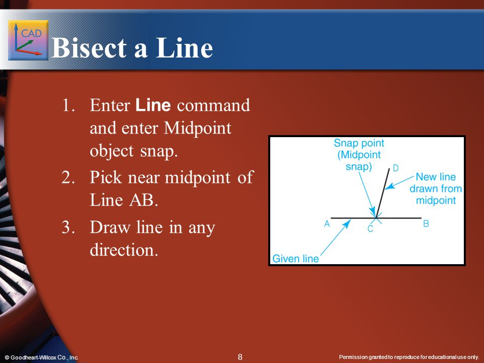 Bisect a Line Enter Line command and enter Midpoint object snap.
