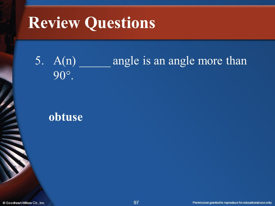Review Questions 5. A(n) _____ angle is an angle more than 90. obtuse
