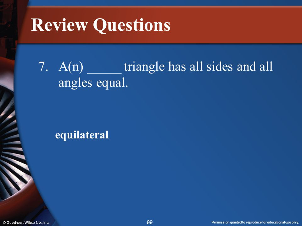 Review Questions 7. A(n) _____ triangle has all sides and all angles equal.