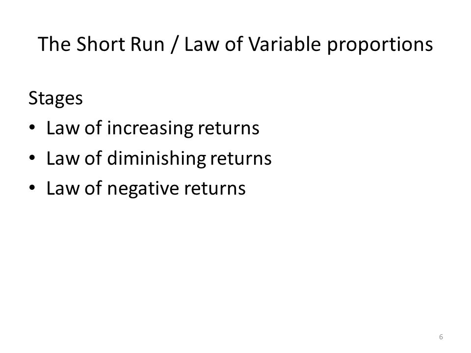 The Short Run / Law of Variable proportions