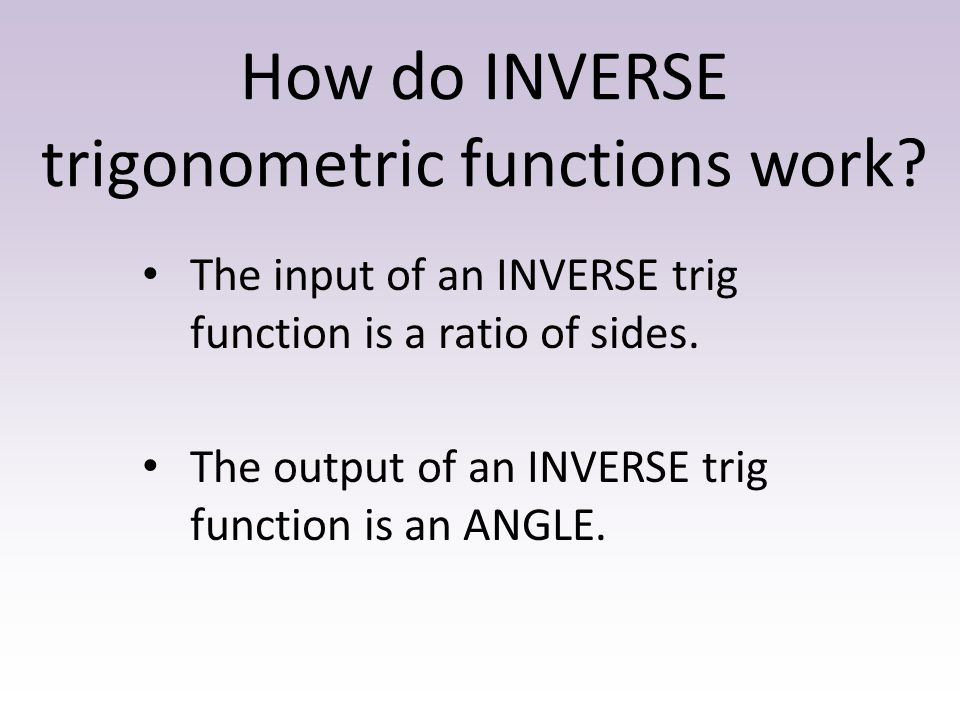 How do INVERSE trigonometric functions work