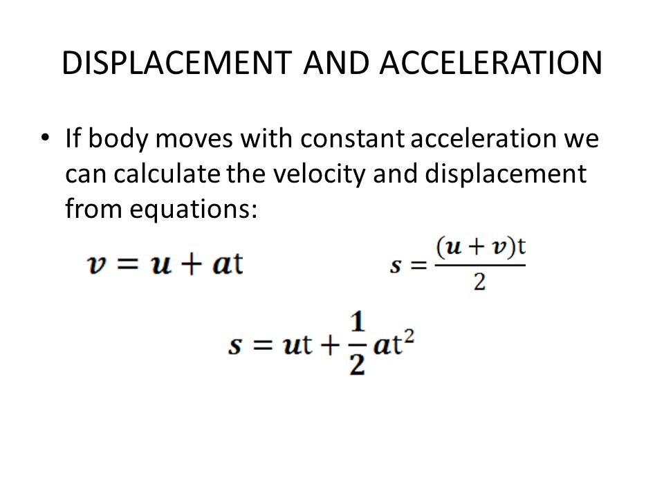DISPLACEMENT AND ACCELERATION