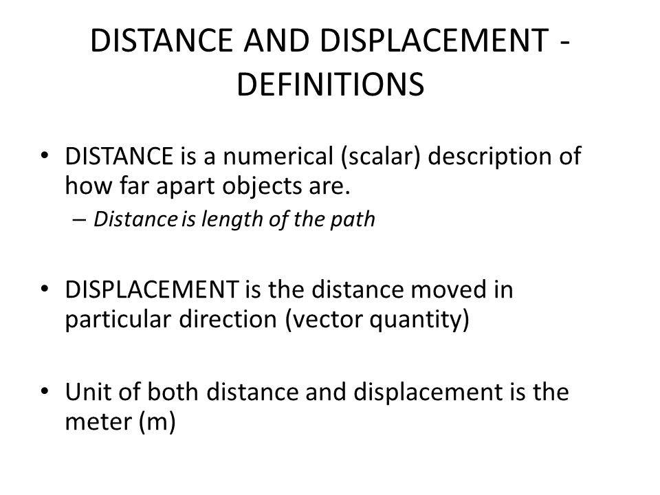 DISTANCE AND DISPLACEMENT - DEFINITIONS