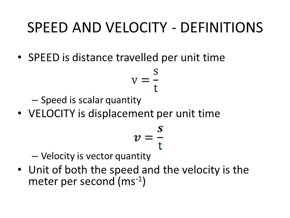 SPEED AND VELOCITY - DEFINITIONS