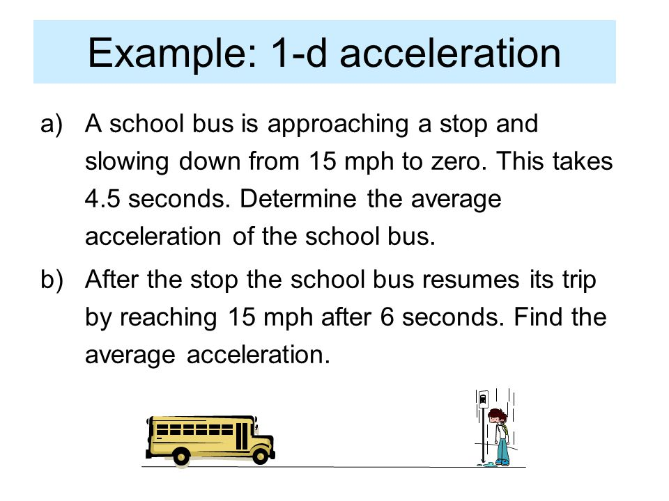 Example: 1-d acceleration