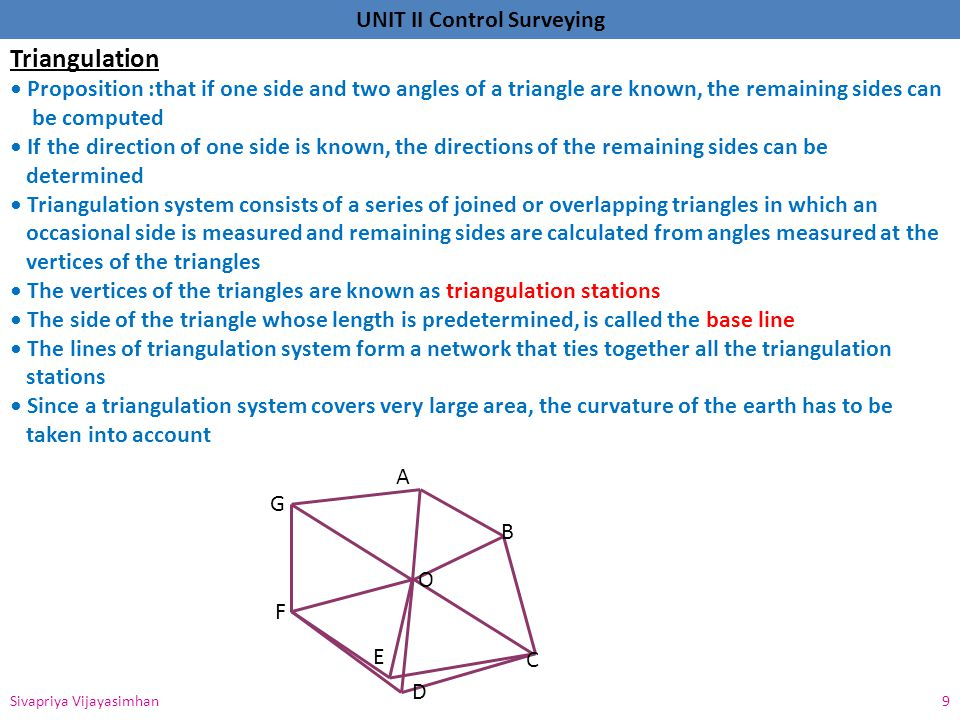 Triangulation • Proposition :that if one side and two angles of a triangle are known, the remaining sides can.